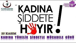 KADINA ŞİDDETTE SIFIR TOLERANS