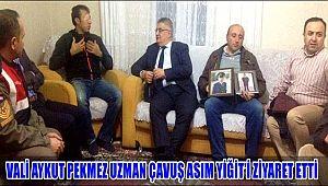 VALİ AYKUT PEKMEZ UZMAN ÇAVUŞ ASIM YİĞİT'İ ZİYARET ETTİ