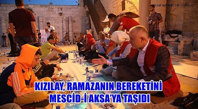 KIZILAY, RAMAZANIN BEREKETİNİ MESCİD-İ AKSA'YA TAŞIDI