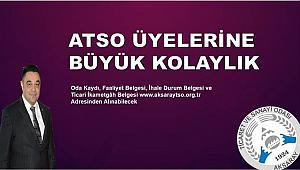 ATSO'DAN ÜYELERİNE BÜYÜK KOLAYLIK