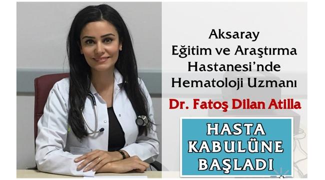 AEAH DE HEMATOLOJİ UZMAN HEKİMİ DR. FATOŞ DİLAN ATİLLA GÖREVİNE BAŞLADI