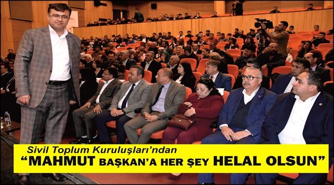 STK'LARDAN 'MAHMUT BAŞKAN'A HER ŞEY HELAL OLSUN'
