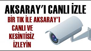 Aksarayı Canlı izle, Aksaray Canlı kameraları, Aksaray ilini seyret. Aksaray Belediyesi kameraları