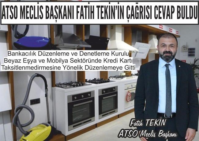 ATSO MECLİS BAŞKANI FATİH TEKİN'İN ÇAĞRISI CEVAP BULDU