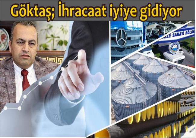 Göktaş 'Aksaray'ın İlk 6 aylık ihracat performansı umut vadedici'