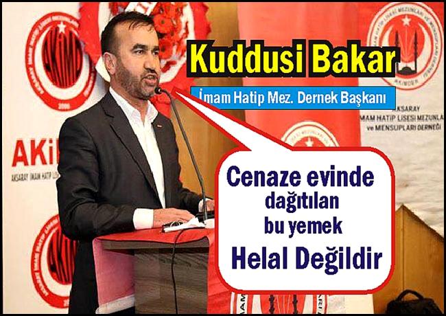 KUDDİSİ BAKAR 'CENAZEDE YEMEK DAĞITMAK HELAL DEĞİL!'