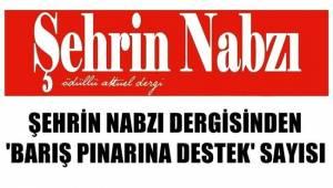 ŞEHRİN NABZI DERGİSİNDEN 'BARIŞ PINARINA DESTEK' SAYISI