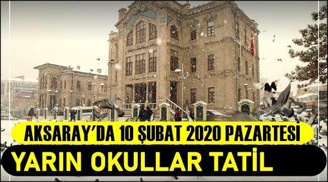 AKSARAY'DA 10 ŞUBAT2020 PAZARTESİ OKULLAR TATİL