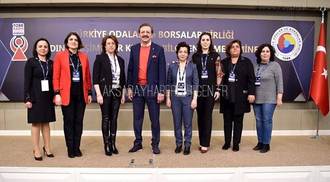 TOBB AKSARAY KADIN GİRİŞİMCİLER KURULU ANKARA'DA