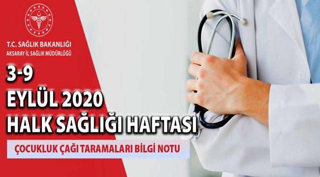 3-9 EYLÜL 2020 HALK SAĞLIĞI HAFTASI ÇOCUKLUK ÇAĞI TARAMALARI