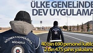 """81 ildeki """"Aranan Şahıslar ve Göçmen Kaçakçılığı Uygulaması""""nda 2 bin 475 kişi yakalandı"""