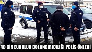GÜLAĞAÇ İLÇESİNDE 40 BİN EUROLUK DOLANDIRICILIĞI POLİS ÖNLEDİ