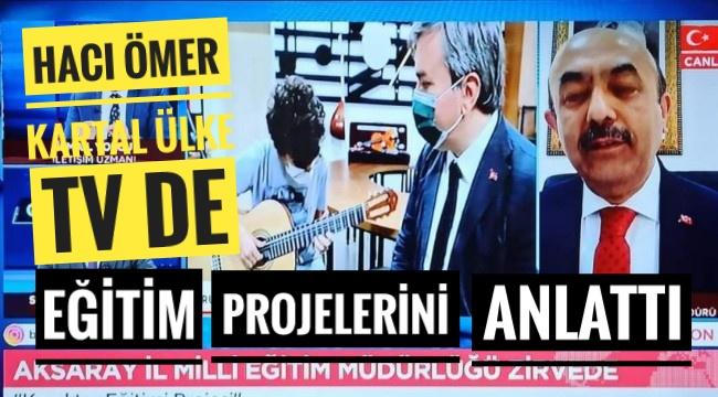 Hacı Ömer Kartal Ülke TV de eğitim projelerini Anlattı