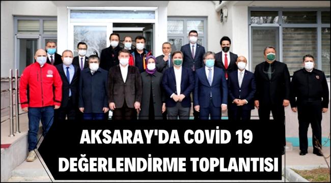 AKSARAY'DA COVİD 19 DEĞERLENDİRME TOPLANTISI DÜZENLENDİ