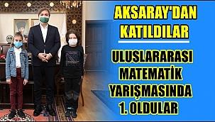 AKSARAY'DAN KATILDILAR, ULUSLARARASI MATEMATİK YARIŞMASINDA 1. OLDULAR