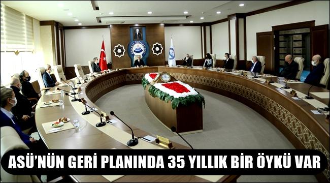 ASÜ'NÜN GERİ PLANINDA 35 YILLIK BİR ÖYKÜ VAR