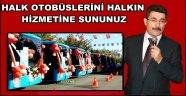 MHP İL BAŞKANI EREL ''HALK OTOBÜSLERİNİ HALKIN HİZMETİNE SUNUNUZ''